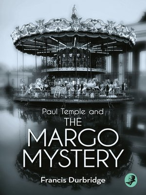 cover image of Paul Temple and the Margo Mystery (A Paul Temple Mystery)