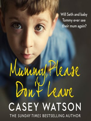 cover image of Mummy, Please Don't Leave
