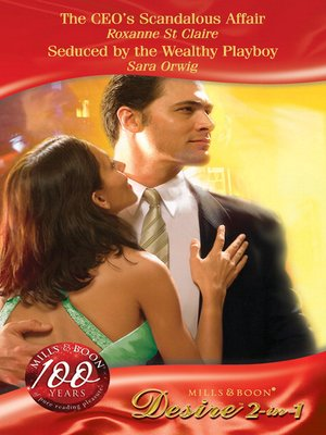 cover image of The CEO's Scandalous Affair / Seduced by the Wealthy Playboy