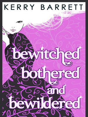 cover image of Bewitched, Bothered and Bewildered