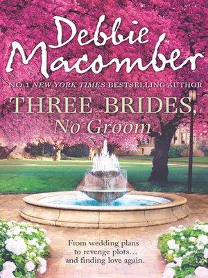 cover image of Three Brides, No Groom