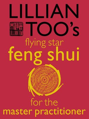 cover image of Lillian Too's Flying Star Feng Shui For the Master Practitioner