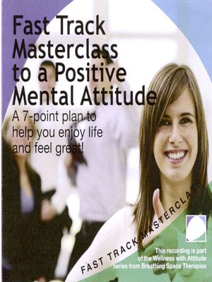 cover image of Fast track masterclass to a positive mental attitude