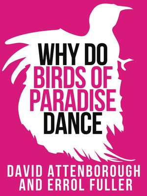 cover image of David Attenborough's Why Do Birds of Paradise Dance (Collins Shorts, Book 7)