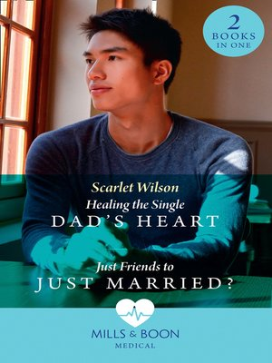 cover image of Healing the Single Dad's Heart / Just Friends to Just Married?