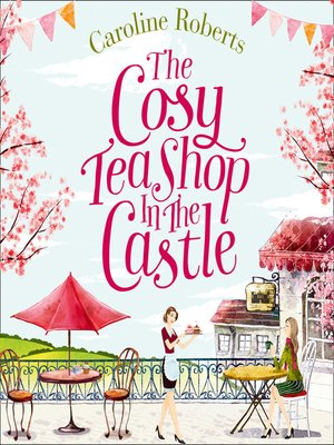 cover image of The Cosy Teashop in the Castle