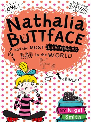 cover image of Nathalia Buttface and the Most Embarrassing Dad in the World