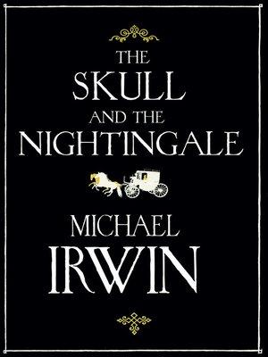 The Skull And The Nightingale By Michael Irwin Overdrive Rakuten