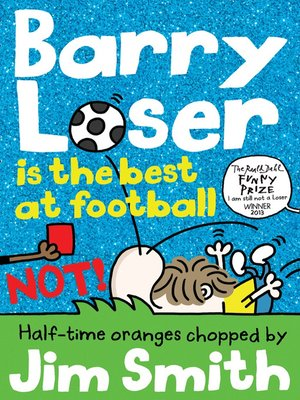 cover image of Barry Loser is the best at football NOT!