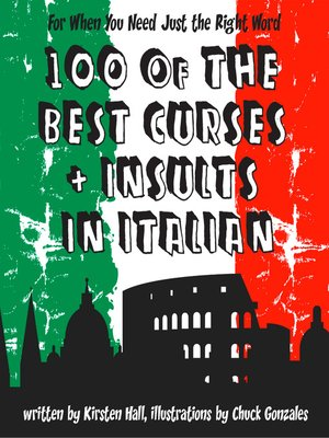 cover image of 100 of the Best Curses and Insults in Italian