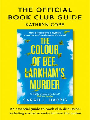 cover image of The Official Reading Group Guide - The Colour of Bee Larkham's Murder