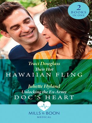 cover image of Their Hot Hawaiian Fling / Unlocking the Ex-Army Doc's Heart