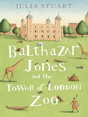 cover image of Balthazar Jones and the Tower of London Zoo