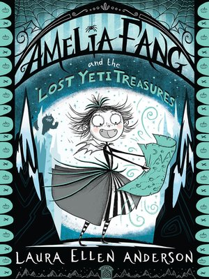 cover image of Amelia Fang and the Lost Yeti Treasures
