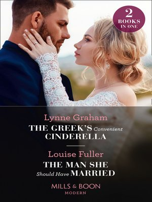 cover image of The Greek's Convenient Cinderella / the Man She Should Have Married