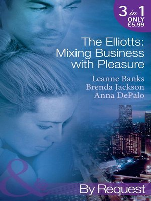 cover image of The Elliotts: Mixing Business with Pleasure