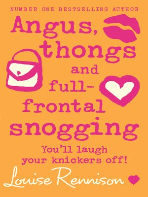 cover image of Angus, thongs and full-frontal snogging (Confessions of Georgia Nicolson, Book 1)