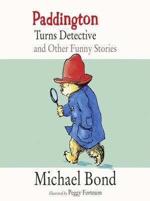 cover image of Paddington Turns Detective and Other Funny Stories