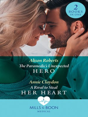 cover image of The Paramedic's Unexpected Hero / A Rival to Steal Her Heart