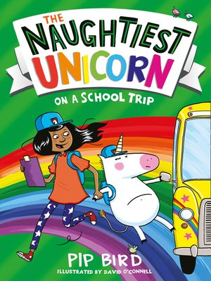 cover image of The Naughtiest Unicorn on a School Trip