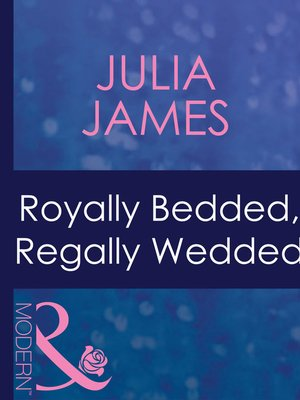 cover image of Royally Bedded, Regally Wedded