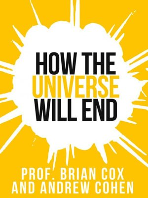 cover image of Prof. Brian Cox's How the Universe Will End (Collins Shorts, Book 1)