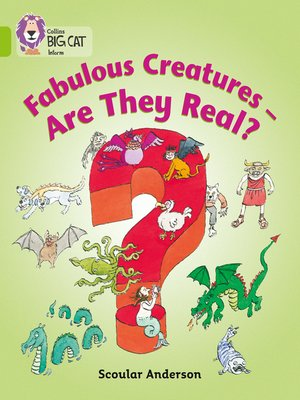 cover image of Fabulous Creatures – Are they Real?