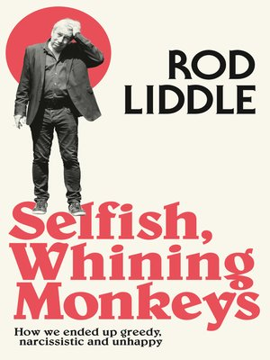 cover image of Selfish Whining Monkeys