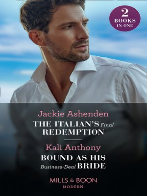 cover image of The Italian's Final Redemption / Bound As His Business-Deal Bride