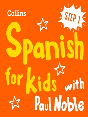 cover image of Learn Spanish for Kids with Paul Noble – Step 1