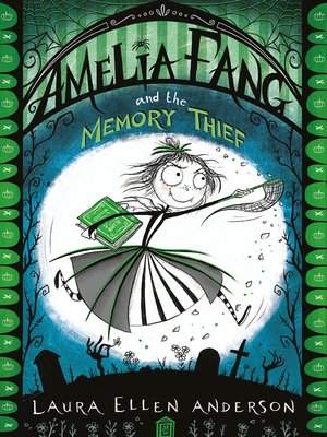 cover image of Amelia Fang and the Memory Thief