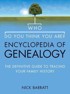 cover image of Who Do You Think You Are? Encyclopedia of Genealogy