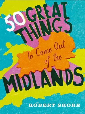 cover image of Fifty Great Things to Come Out of the Midlands