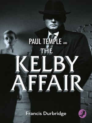 cover image of Paul Temple and the Kelby Affair