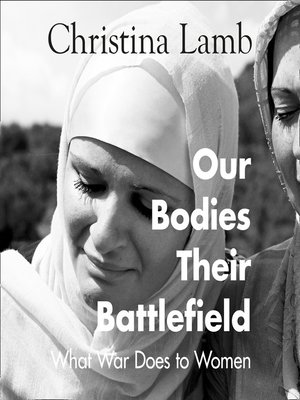 cover image of Our Bodies, Their Battlefield