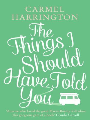cover image of The Things I Should Have Told You