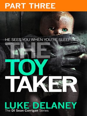 cover image of The Toy Taker, Part 3, Chapter 6 to 9
