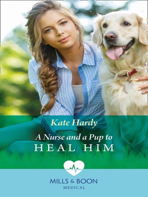 cover image of A Nurse and a Pup to Heal Him