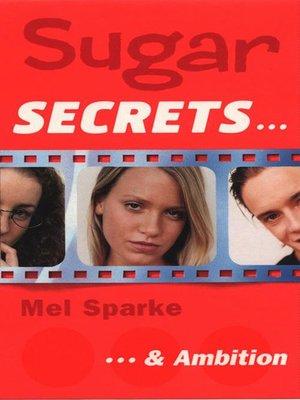 cover image of Sugar Secrets…& Ambition