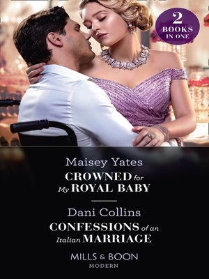 cover image of Crowned For My Royal Baby / Confessions of an Italian Marriage