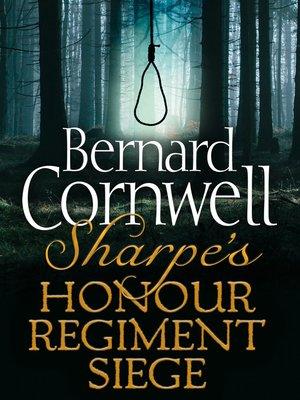 cover image of Sharpe's Honour, Sharpe's Regiment, Sharpe's Siege