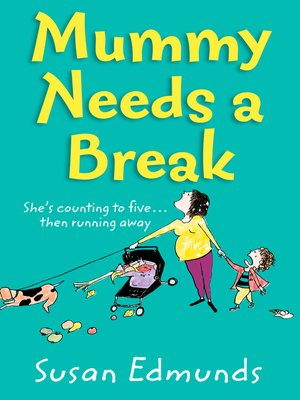 cover image of Mummy Needs a Break