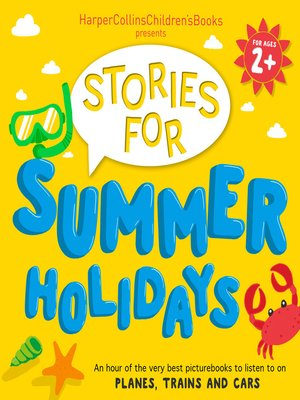 cover image of HarperCollins Children's Books Presents: Stories for Summer Holidays for age 2+