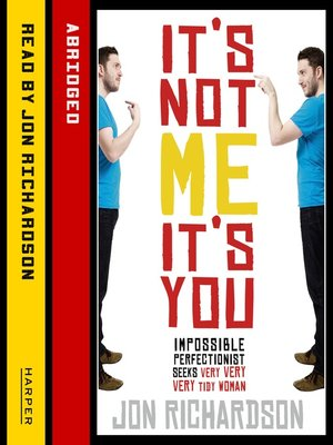 cover image of It's Not Me, It's You!