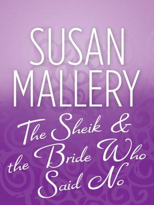 cover image of The Sheik & the Bride Who Said No