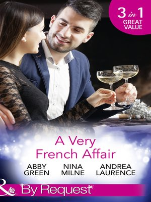 cover image of A Very French Affair: Bought for the Frenchman's Pleasure / Breaking the Boss's Rules / Her Secret Husband