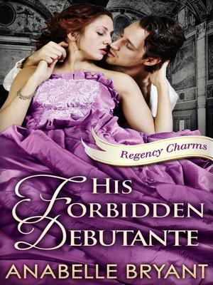 cover image of His Forbidden Debutante