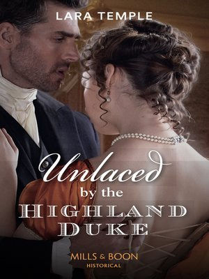 cover image of Unlaced by the Highland Duke