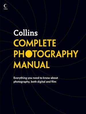 cover image of Collins Complete Photography Manual