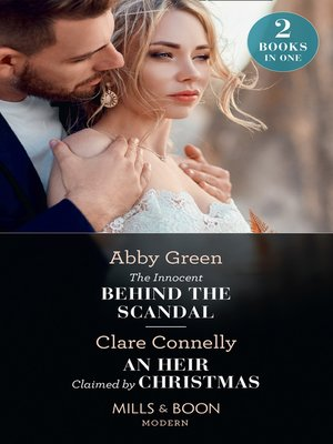 cover image of The Innocent Behind the Scandal / an Heir Claimed by Christmas
